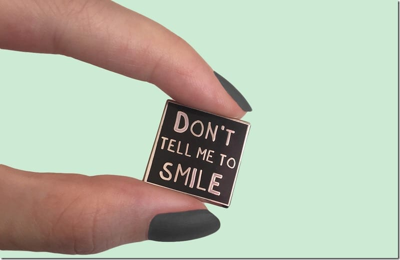 dont-tell-me-to-smile-enamel-pin