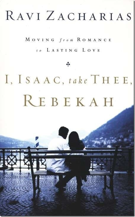 Ravi Zacharias Malaysia ~ I Isaac Take Thee Rebekah